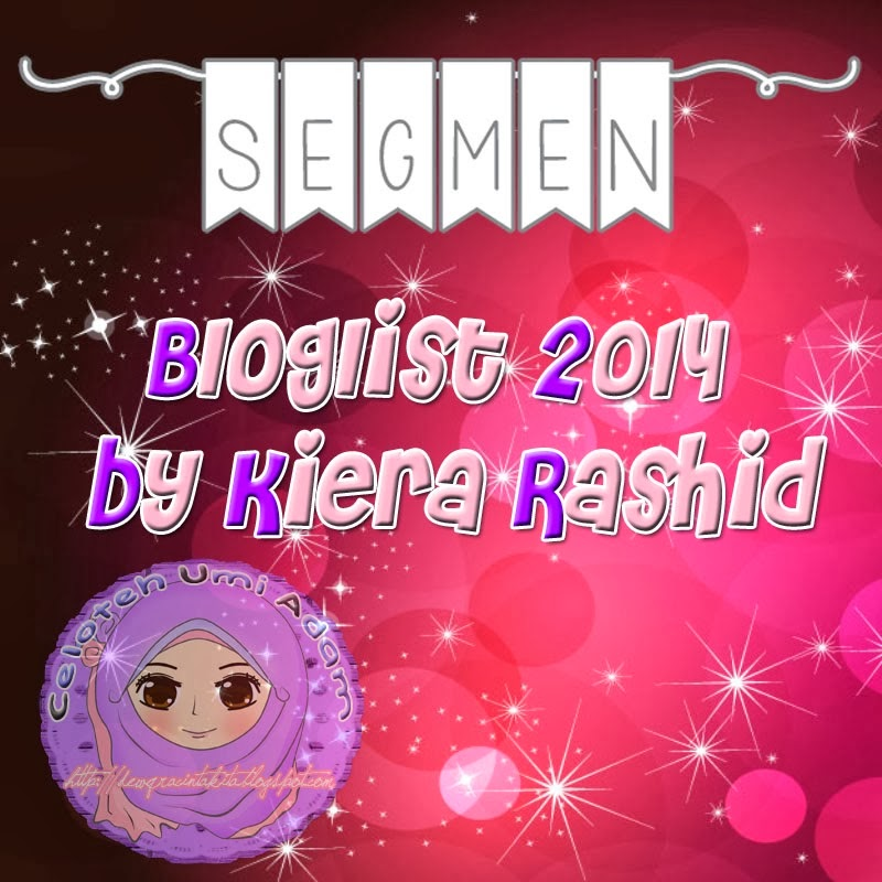 http://dewqracintakita.blogspot.com/2014/01/segmen-bloglist-2014-by-kiera-rashid.html
