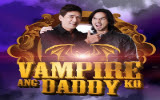 Vampire Ang Daddy Ko May 25, 2013