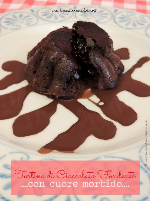 Tortino di cioccolato fondente con cuore morbido - www.lapasticceriadichico.i