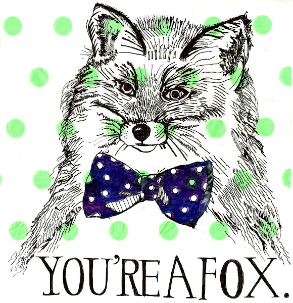 You&#39;re a Fox
