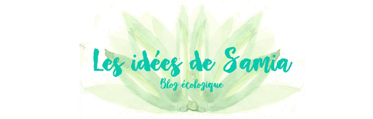 Les idées de Samia | Blog écologique