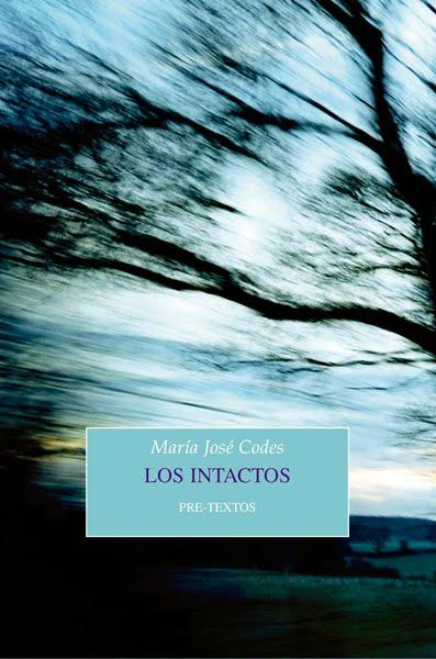 Los Intactos. Editorial Pre-Textos, 2017