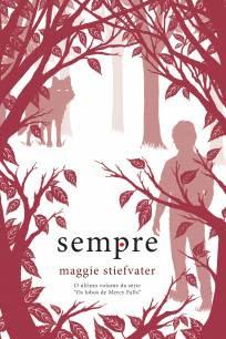 Capa do livro Sempre, de Maggie Stiefvater