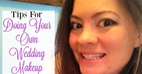 Doing Your Own Makeup For Your Wedding : Tips For Doing Your Own Wedding Makeup A Bride On A Budget