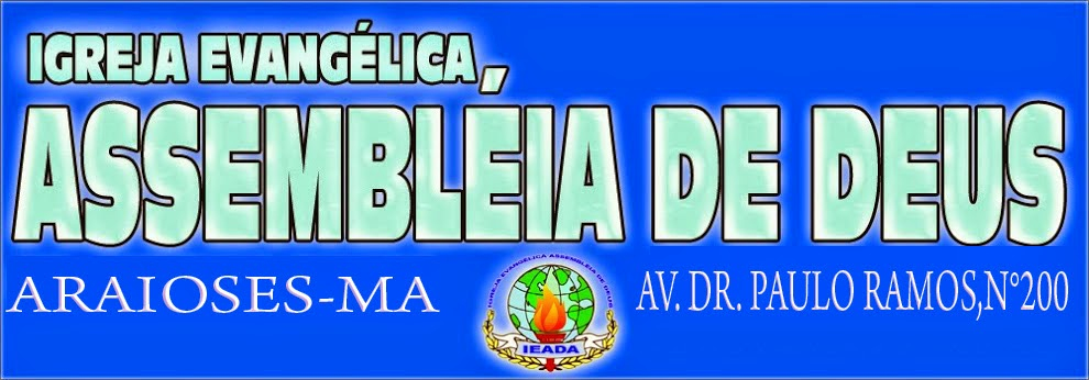 ASSEMBLÉIA DE DEUS EM ARAIOSES-MA