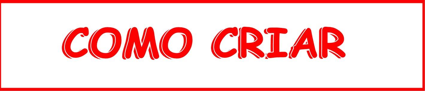 COMO CRIAR