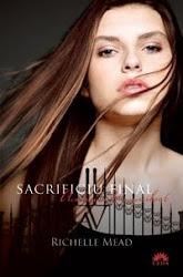 Sacrificiul final,Richelle Mead