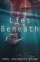 book cover of Lies Beneath by Anna Greenwood Brown