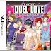 [DS] Duel Love Koisuru Otome wa Shouri no Joshin (Japonés)