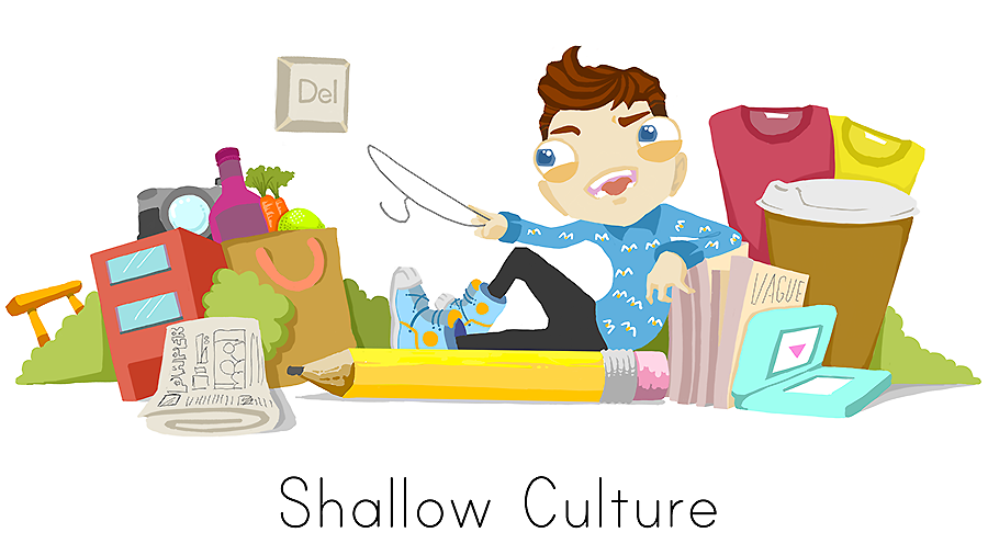 Shallow Culture