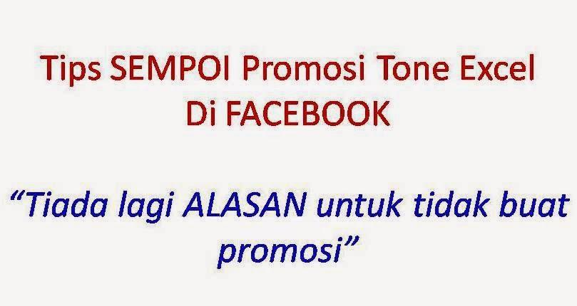 Tips SEMPOI mempromosikan Bisnes Tone Excel di Facebook