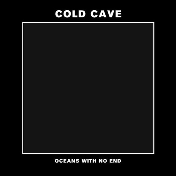 Cold_Cave-oceans_with_no_end