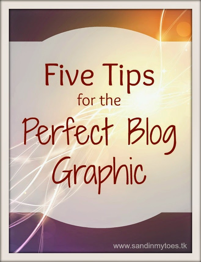 Five tips for the Perfect Blog Graphic