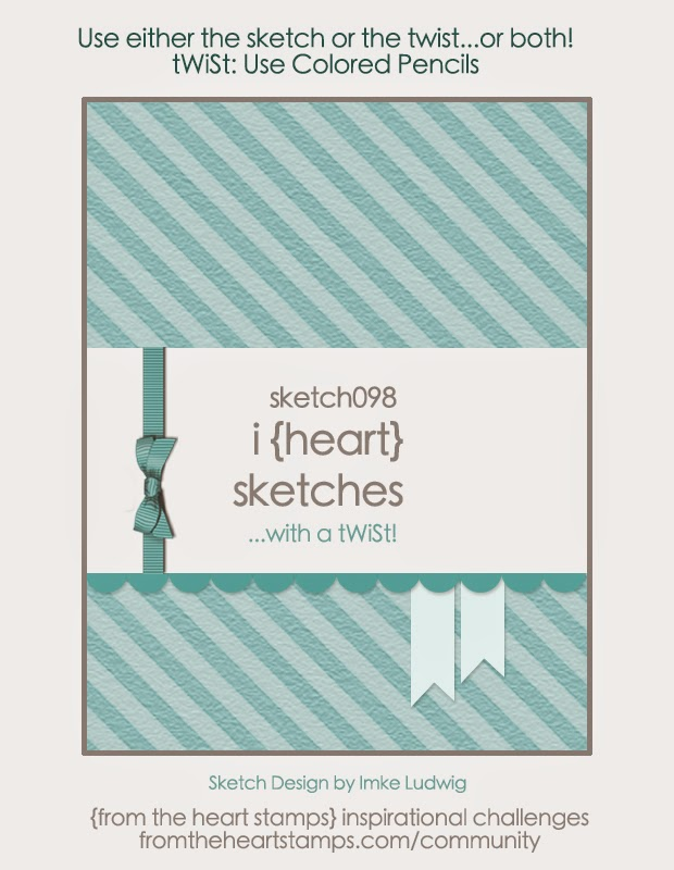 http://fromtheheartstamps.com/community/2015/02/23/i-heart-card-sketches-with-a-twist-no-99/