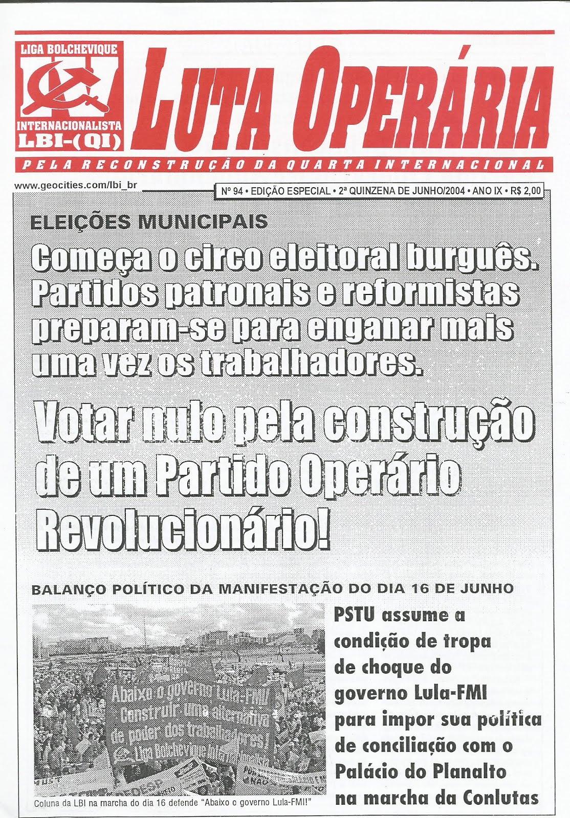 LEIA A EDIÇÃO DO JORNAL LUTA OPERÁRIA Nº 94, 2ª QUINZ. DE JUNHO/2004