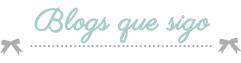 Blogs que me encantan