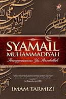 Syamail Muhammadiyah Keanggunanmu Ya Rasulullah