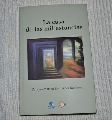 LA CASA DE LAS MIL ESTANCIAS (Ediciones Idea y Ediciones Aguere, 2014)