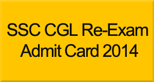 SSC CGL Tier-I 2014 Re-Exam Admit Card Download