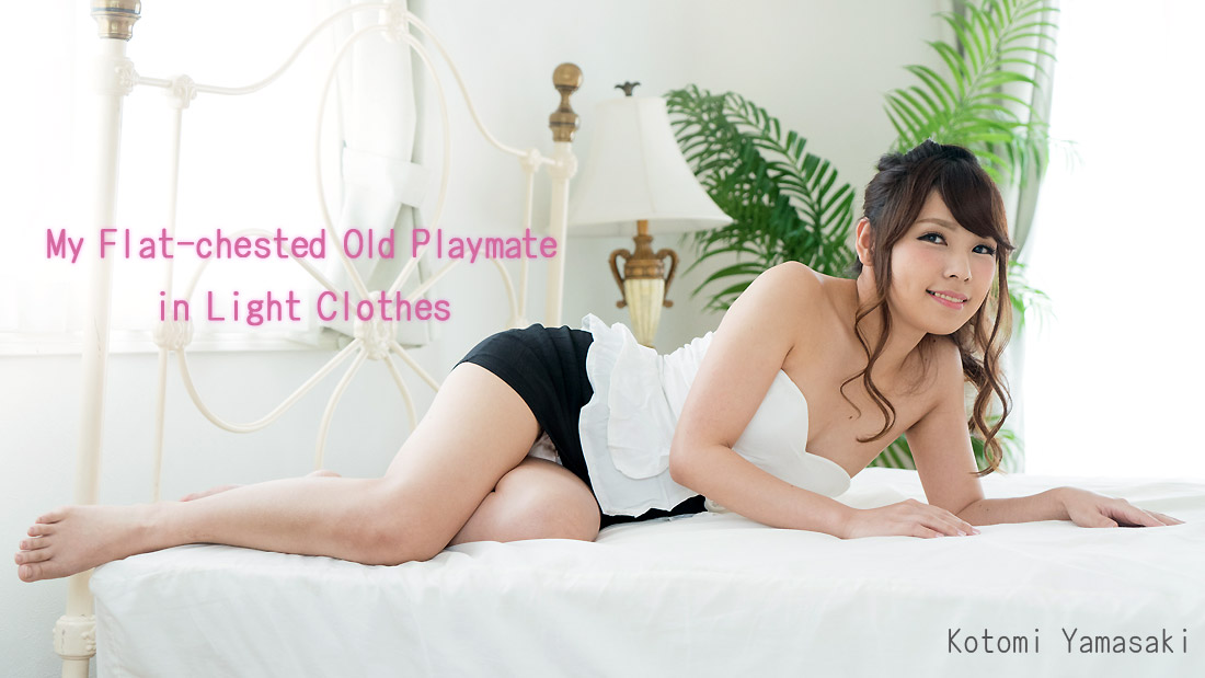 Kotomi Yamasaki My Flat-chested Old Playmate in Light Clothes