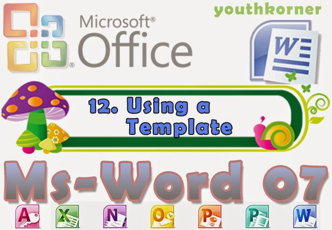 Using a Template in MS Word 2007