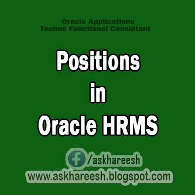Positions in Oracle HRMS,AskHareesh Blog for OracleApps