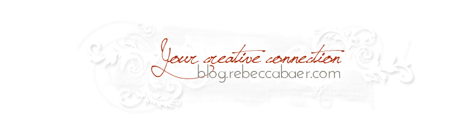 Rebecca Baer®, Inc. | Your Creative Connection Blog