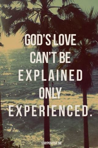 god 39 s love can 39 t be explained only experienced god is heart