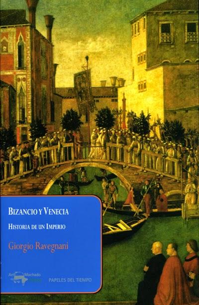 Bizancio y Venecia Historia de un imperio Giorgio Ravegnani