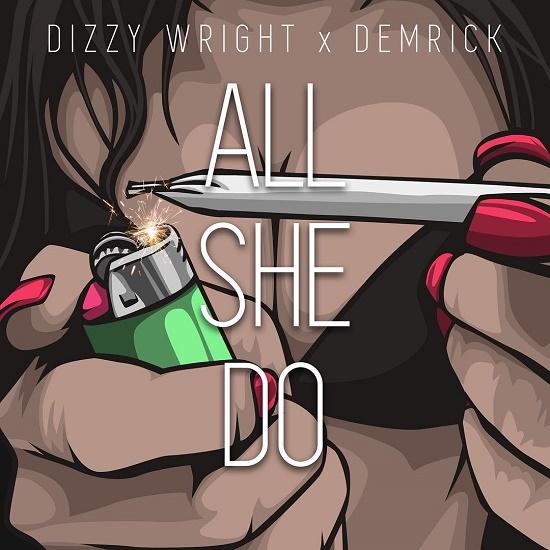 Dizzy Wright & Demrick - All She Do