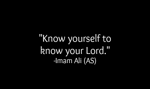 Know yourself to know your lord.