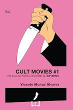 CULT MOVIES 1: Películas para llevarse al infierno. 2ª Edición.