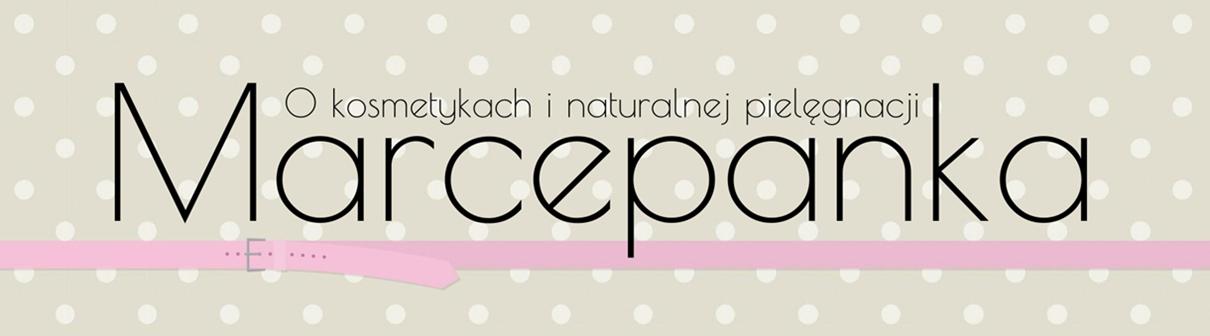 Marcepanka o kosmetykach i naturalnej pielęgnacji