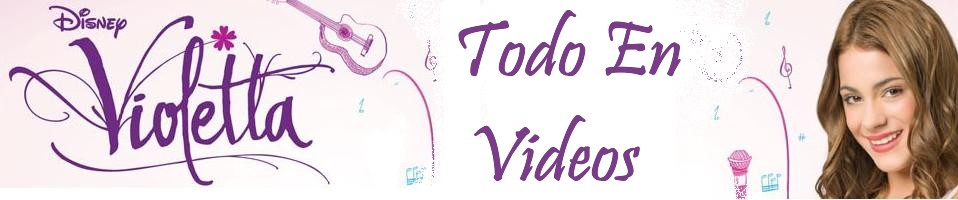 Violetta de DisneyChannel - Todo En Videos