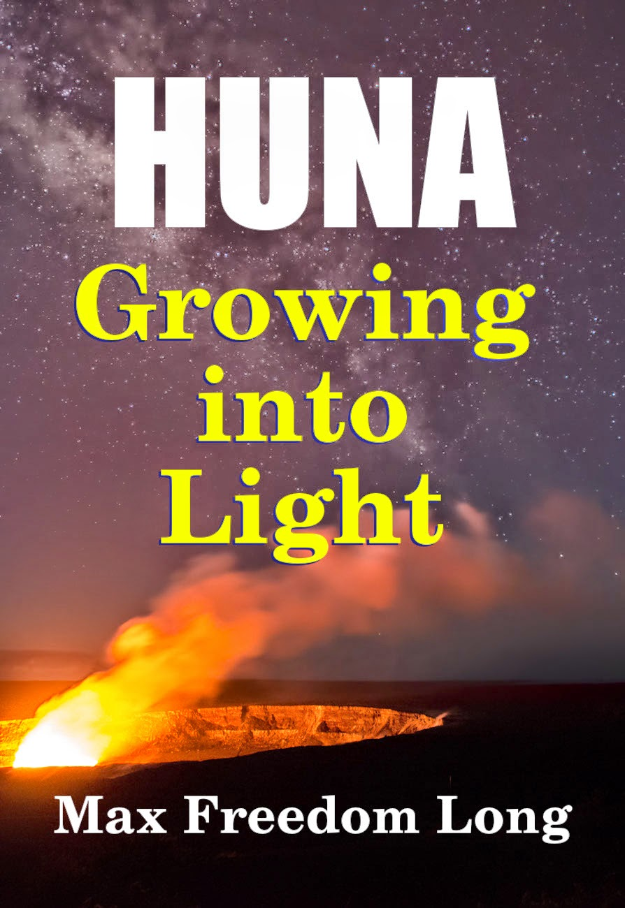 Huna, Growing Into Light - by Max Freedom Long