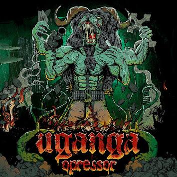 """UGANGA - """"OPRESSOR"""""""