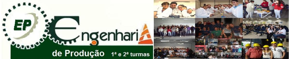 ENGENHARIA DE PRODUÇÃO  ANHANGUERA 1ª e 2ª turmas