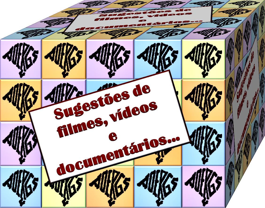 FILMES, VÍDEOS E DOCUMENTÁRIOS