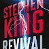 10 Considerações sobre Revival, de Stephen King ou por que alguma coisa aconteceu...