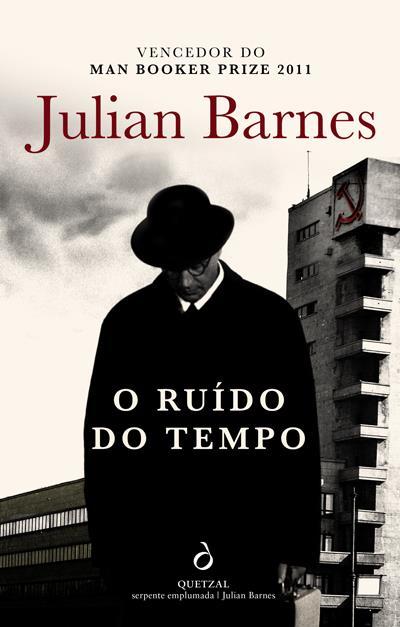 O Ruído do Tempo, Julian Barnes, Quetzal, 2016