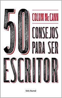 50 consejos para ser escritor- Colum McCann