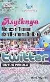 AJIBAYUSTORE  Judul Buku : Asyiknya Mencari Teman dan Berburu Dollar di Situs Pertemanan Twitter untuk Pemula Pengarang : Duwi Priyatno Penerbit : Gava Media