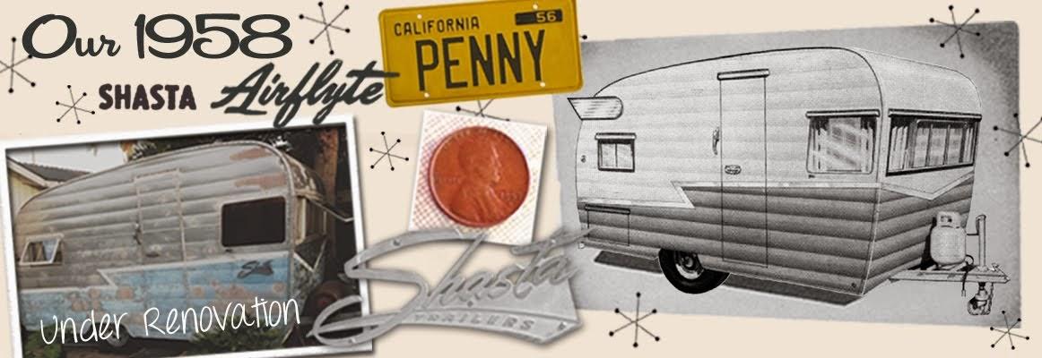 """1958 Shasta Airflyte """"Penny"""""""