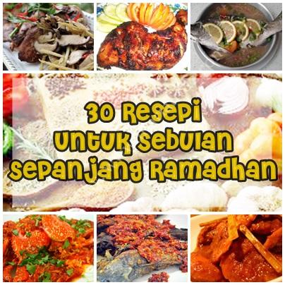 30 Resepi Untuk Sebulan Sepanjang Ramadhan!