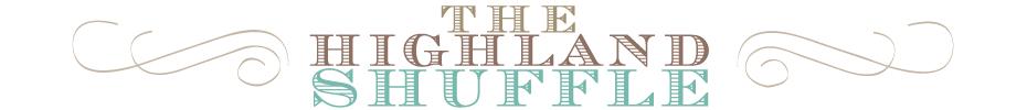the highland shuffle