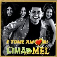 Limão com Mel, álbum E Tome Amor