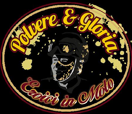 Polvere & Gloria - Eroici in Moto
