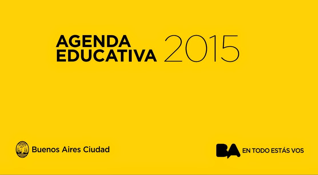 http://www.buenosaires.gob.ar/sites/gcaba/files/agenda_educativa_2015_adelanto_0.pdf