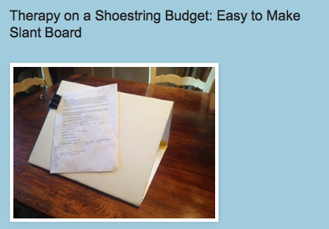 http://drzachryspedsottips.blogspot.com/2013/10/therapy-on-shoestring-budget-easy-to.html