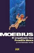 El empalmado loco,Moebius,Norma Editorial  tienda de comics en México distrito federal, venta de comics en México df